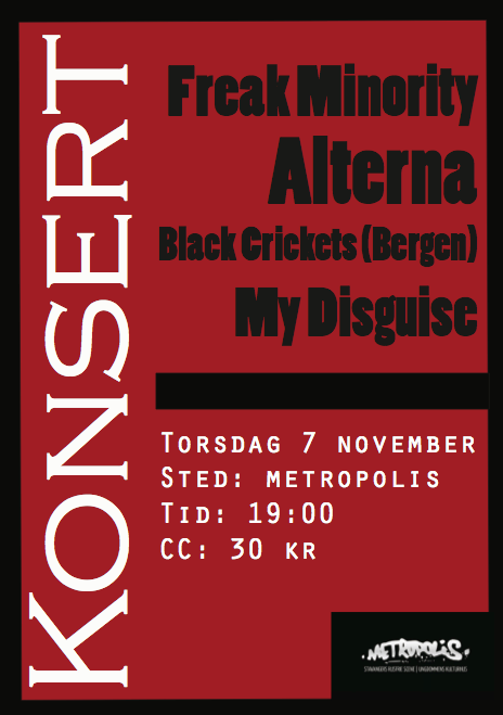 Konsert med Freak Minority, Alterna, Black Crickets, My Disquise Torsdag 7. november kl. 19.00