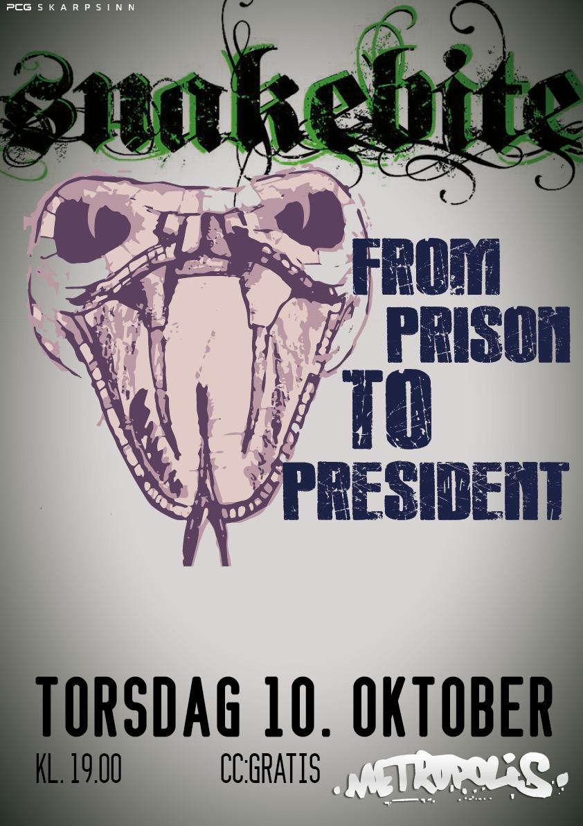 Konsert med Snakebite og From Prison to President- Torsdag 10. oktober kl.19.00