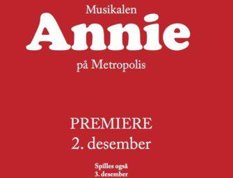 Musikalen Annie på Metropolis – fredag 2. des kl. 18.00 og 3.des kl. 15.00