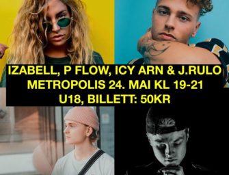 Izabell, Icy Arn, P-Flow, J.Rulo fredag 24. mai kl. 19.00 CC: 50,-